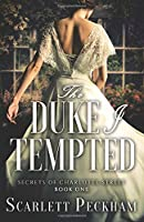 The Duke I Tempted (The Secrets of Charlotte Street) (Volume 1)