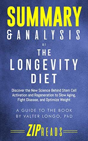 Summary & Analysis of The Longevity Diet: Discover the New Science Behind Stem Cell Activation and Regeneration to Slow Aging, Fight Disease, and Optimize Weight   A Guide to the Book by Valter Longo