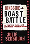 Ringside at Roast Battle: The First Five Years of L.A.'s Fight Club for Comedians