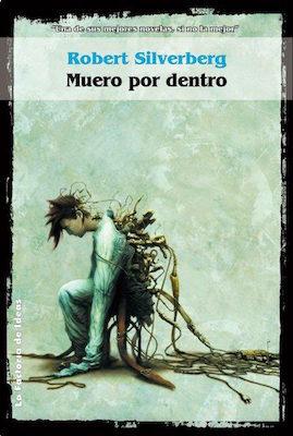 Muero por dentro by Robert Silverberg