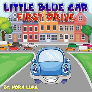 Childrens Book: Little Blue First Drive: Teach children about what it's like to do new things (story kids books)