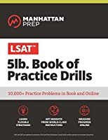 5lb Book of LSAT Practice Drills: 5,000+ Practice Problems in Book and Online (Manhattan Prep 5 lb Series)
