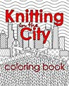 Knitting in the City Coloring Book by Penny Reid