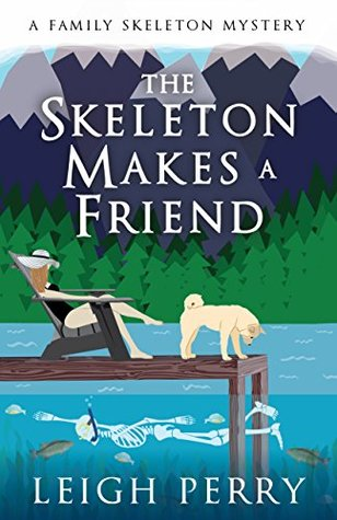 The Skeleton Makes a Friend by Leigh Perry