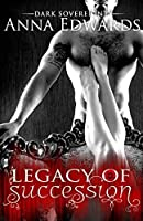 Legacy of Succession (Dark Sovereignty)