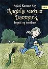 Ingrid og troldene (Magiske væsner i Danmark #1)