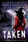 Taken (Blood Trails #3)