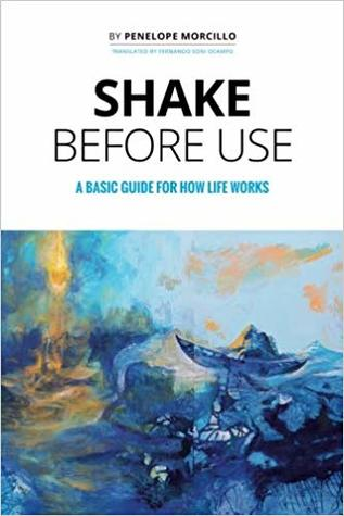 Shake Before Use: A Basic Guide for How Life Works
