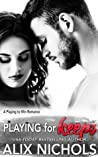Playing for Keeps (Playing to Win #2)