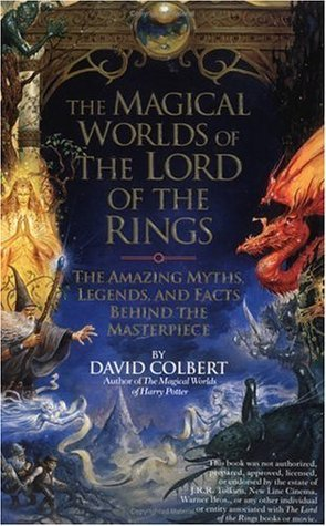 The Magical Worlds of the Lord of the Rings by David Colbert