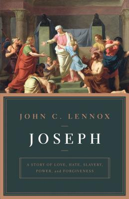 Joseph by John C. Lennox