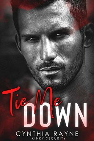 Tie Me Down by Cynthia Rayne