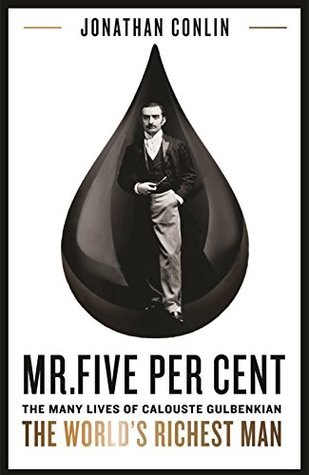 Mr Five Per Cent: The many lives of Calouste Gulbenkian, the world's richest man