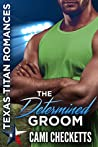 The Determined Groom (Hawk Brothers #1)