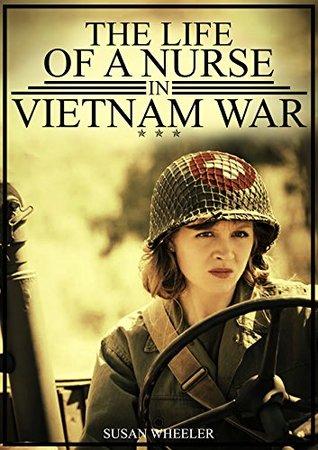 The Life Of A Nurse In Vietnam War: In Vietnam War - Vietnam War Stories, World War 2, Historical Romance Stories, Vietnam War Memories, Military