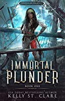 Immortal Plunder (Pirates of Felicity #1)