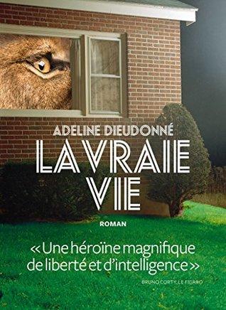 La Vraie vie by Adeline Dieudonné