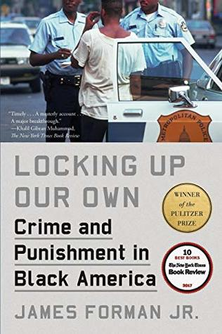 Locking Up Our Own: Crime and Punishment in Black America by