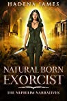 Natural Born Exorcist (Nephilim Narratives #1)