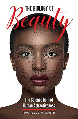 The Biology of Beauty The Science behind Human Attractiveness