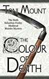 The Colour of Death (Sebastian Foxley Medieval Mystery #3.5)