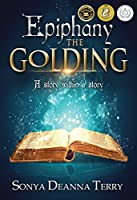 Epiphany - THE GOLDING (Epiphany, #1)