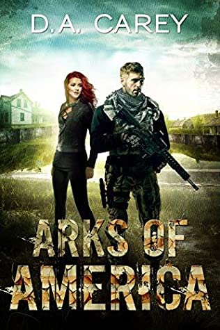 Arks of America  -  D. A. Carey