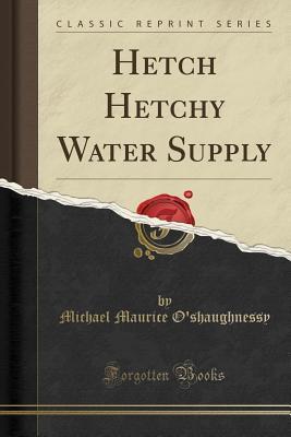 Hetch Hetchy Water Supply (Classic Reprint)