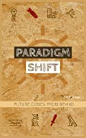 Future Comes from Behind (Paradigm Shift, #1)