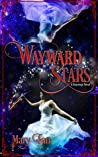 Wayward Stars by Mary Fan