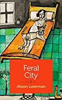 Feral City: Scenes from a Second Marriage