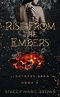 Rise From The Embers (Lightness Saga Book 4)