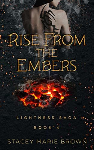 Stacey Marie Brown - Lightness Saga 4 - Rise From the Embers