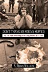 Don't Thank Me for My Service by S Brian Willson
