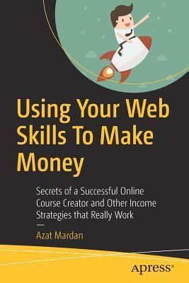 Using Your Web Skills To Make Money