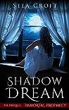 Shadow Dream (Immortal Prophecy Book 0.5)