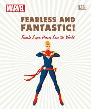 Marvel Fearless and Fantastic! by Sam Maggs