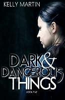 Dark and Dangerous Things (Dark and Deadly Things) (Volume 5)