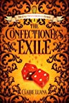 The Confectioner's Exile (The Confectioner Chronicles #0.5)