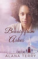 Beauty from Ashes: Volume 1 (An Orchard Grove Christian Women's Fiction Novel)