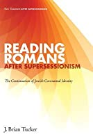 Reading Romans after Supersessionism: The Continuation of Jewish Covenantal Identity
