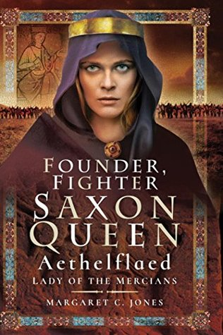 Founder, Fighter, Saxon Queen by Margaret C. Jones