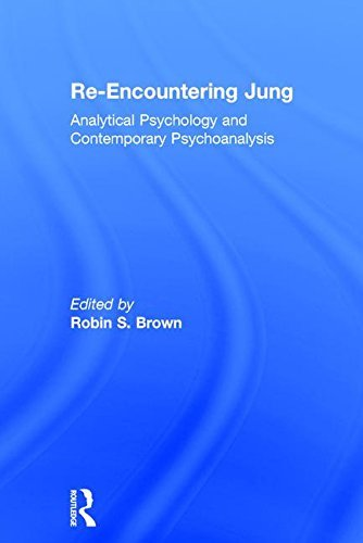Re-Encountering Jung Analytical Psychology and Contemporary Psychoanalysis
