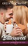 Bittersweet (Second Chance with You #1)