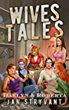 Wives Tales #2: Daelyn & Roberta (The Valens Legacy)