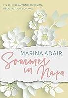 Sommer In Napa: EIN ST. HELENA WEINBERG ROMAN