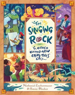 The Singing Rock & Other Brand-New Fairy Tales