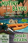 Mutiny on the Bayou (Miss Fortune World: Sinful Stories Book 2)