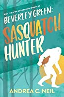Beverley Green: Sasquatch Hunter