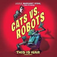 This Is War (Cats vs. Robots, #1)